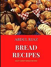 Bread Recipes: Many Variety Bread Recipes