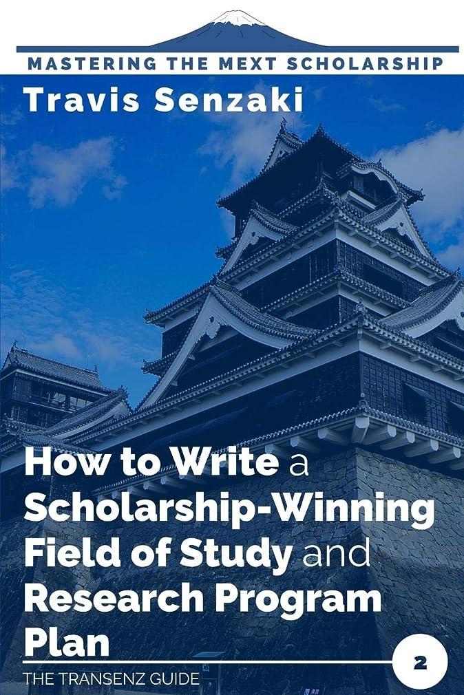 予知動物一次How to Write a Scholarship-Winning Field of Study and Research Program Plan: The TranSenz Guide (Mastering the MEXT Scholarship)