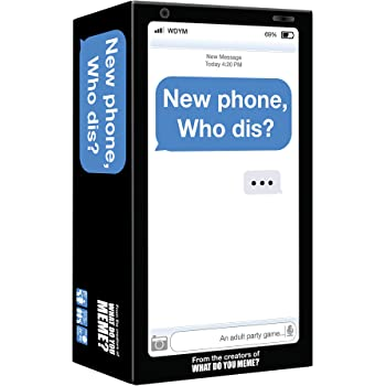 WHAT DO YOU MEME? New Phone, Who Dis? - Adult Party Game