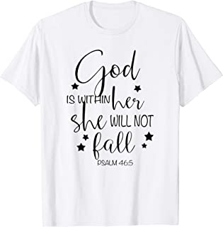 God Is Within Her She Will Not Fall Psalm 46:5 Christian Tee