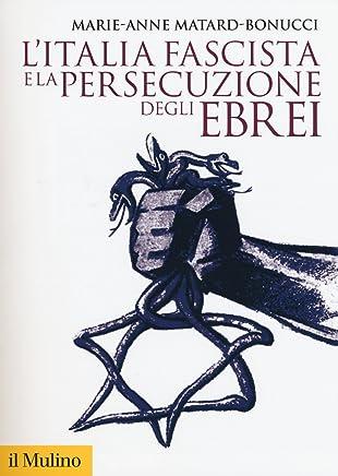 LItalia fascista e la persecuzione degli ebrei