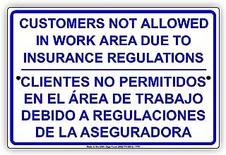 Customers Not Allowed In Work Area Due To Insurance Regulations Clientes No Permitidos En El área