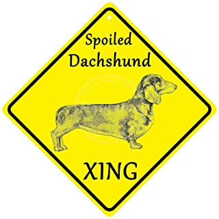 not Spoiled Dachshund Xing Metal Wall Sign Tin Warning Hanging Signs Vintage Plaque Art Poster Painting Celebrity Yard Garden Door Bar Cafe Easter