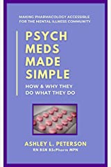Psych Meds Made Simple: How & Why They Do What They Do Kindle Edition