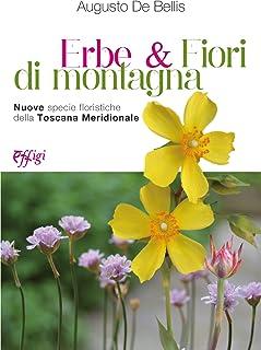 Erbe & fiori di montagna. Nuove specie floristiche della Toscana meridionale