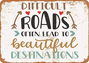 MAIYUAN 8 x 12 Metal Sign - Difficult Roads Often Lead to Beautiful Destinations - Vintage Look