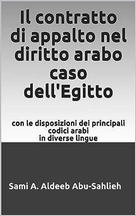 Il contratto di appalto nel diritto arabo caso dellEgitto: con le disposizioni dei principali codici arabi in diverse lingue