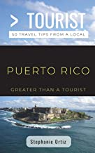 Greater Than a Tourist- Puerto Rico: 50 Travel Tips from a Local