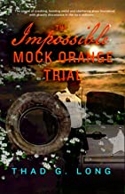 The Impossible Mock Orange Trial
