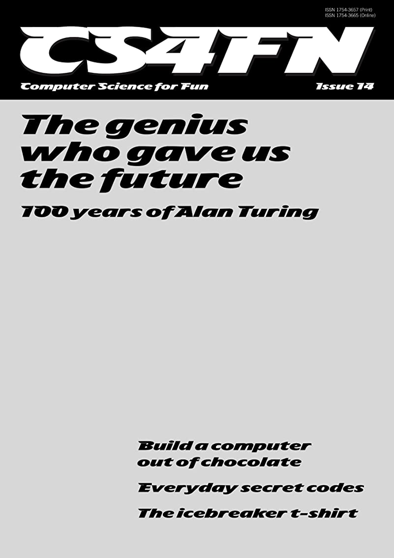 ニッケルにおい負担The genius who gave us the future: 100 years of Alan Turing (cs4fn: Computer Science For Fun Book 14) (English Edition)