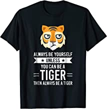 be the tiger