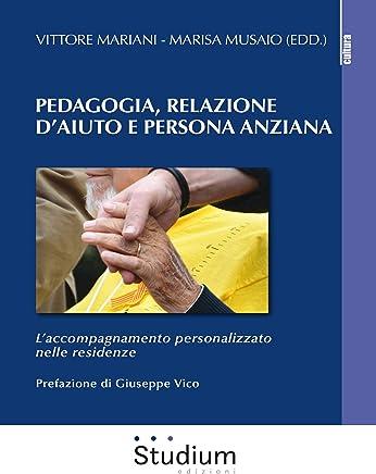Pedagogia, Relazione daiuto e persona anziana: L'accompagnamento personalizzato nelle residenze