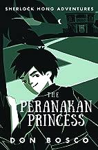 Sherlock Hong: The Peranakan Princess (Sherlock Hong Adventures Book 2)