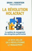 La révolution holacracy: Le système de management des entreprises performantes