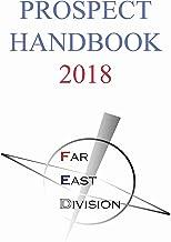 Far East Division Prospect Handbook 2018 FED HANDBOOK