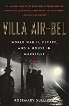 Villa Air-Bel: World War II, Escape, and a House in Marseille