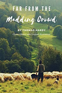 Far from the Madding Crowd: with Original illustrations