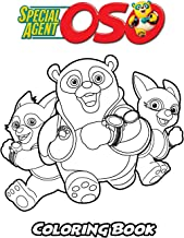 Special Agent Oso Coloring Book: Coloring Book for Kids and Adults, Activity Book with Fun, Easy, and Relaxing Coloring Pages (Perfect for Children Ages 3-5, 6-8, 8-12+)
