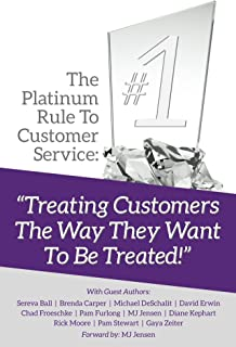 """The Platinum Rule To Customer Service: """"Treating Customers The Way They Want To Be Treated"""""""