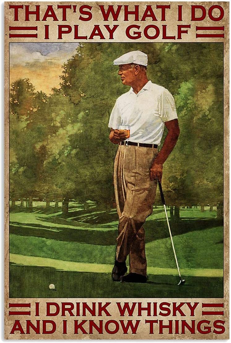 Vintage Old Man That's What I Do I Play Golf I Drink Whisky and I Know Things Posters - Canvas Print18 Perfect, Ideas On Xmas, Birthday, Home Decor, Full Size (1