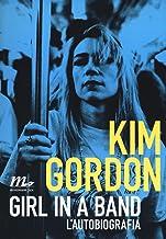 Scaricare Libri Girl in a band. L'autobiografia PDF
