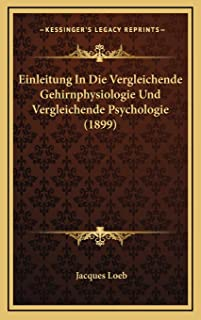 Einleitung In Die Vergleichende Gehirnphysiologie Und Vergleichende Psychologie (1899)