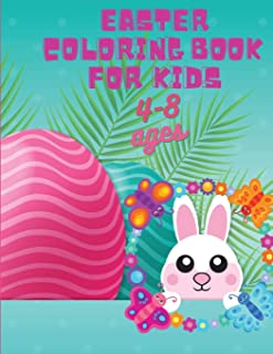 Easter Coloring Book For Kids: Amazing Coloring & Activity Book for Kids, Easter Coloring Pages for Teens Boys & Girls Age...