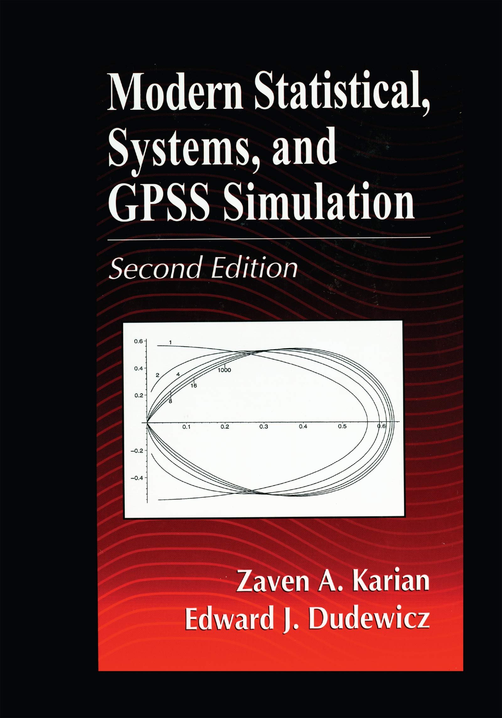 Modern Statistical, Systems, and GPSS Simulation, Second Edition