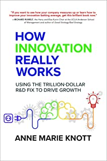 How Innovation Really Works: Using the Trillion-Dollar R&D Fix to Drive Growth (English Edition)