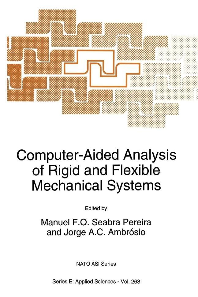 脱獄運ぶ織るComputer-Aided Analysis of Rigid and Flexible Mechanical Systems (Nato Science Series E:)