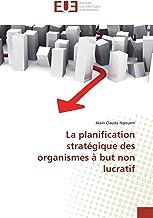 La planification stratégique des organismes à but non lucratif (OMN.UNIV.EUROP.)