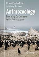 Anthrozoology: Embracing Co-Existence in the Anthropocene