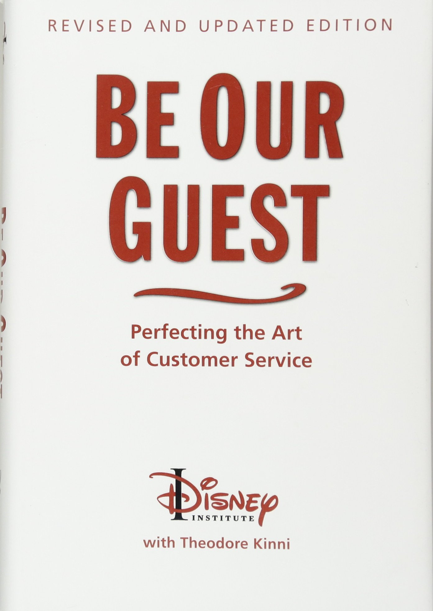 Image OfBe Our Guest (Revised And Updated Edition): Perfecting The Art Of Customer Service (A Disney Institute Book)