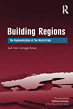 Building Regions: The Regionalization of the World Order (The International Political Economy of New Regionalisms Series)