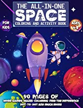 The All-In-One SPACE Coloring and Activity Book For Kids Ages 4-8: Fun Space Activities with Planets, Astronauts, Aliens, ...