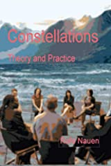 Constellations - Theory and Practice: Bringing the unseen external into the context of the seen internal dynamics of systems (Systemic Constellations Book 1) Kindle Edition