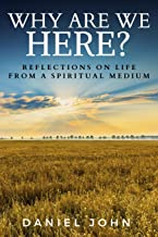 Why Are We Here?: Reflections on Life from a Spiritual Medium