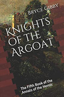 Knights of the Argoat: The Fifth Book of the Annals of the Heroic