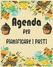 Agenda per Pianificare i Pasti: Perfetta per pianificatore dei pasti e lista della spesa (Italian Edition)