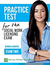 Practice Test for the Social Work Licensing Exam: Exam Two (Revised & Updated) (SWTP Practice Tests) (Volume 2)