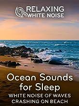 Relaxing White Noise: Ocean Sounds for Sleep - White Noise Of Waves Crashing On Beach