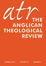 Anglican Theological Review —Summer 2015: Volume 97, Number 3, Summer 2015 (English Edition)