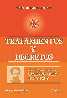 Tratamientos Y Decretos (Colección Metafísica Sagrado Libro del Yo Soy)