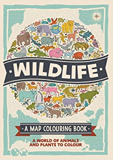 Wildlife: A Map Colouring Book: A World of Animals and Plants to Colour
