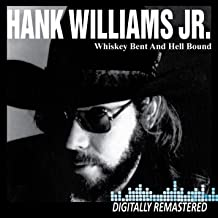 Hank Williams JR. - Whiskey Bent & Hell Bound