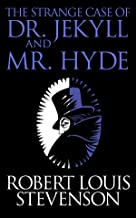 The Strange Case of Dr. Jekyll and Mr. Hyde: Annotated