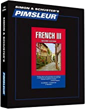 Pimsleur French Level 3 CD: Learn to Speak and Understand French with Pimsleur Language Programs (3) (Comprehensive)