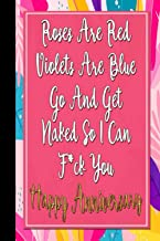 Roses Are Red Violets Are Blue: Rude Naughty Valentine's Day/Anniversary Notebook For Her - Funny Blank Book for Girlfrien...