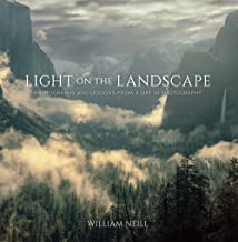 Light on the Landscape: Photographs and Lessons from a Life in Photography