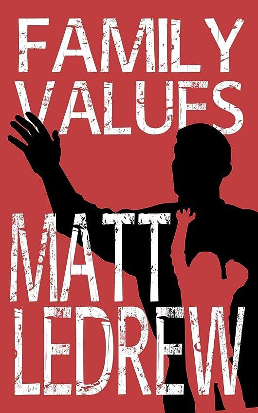親愛な乞食地域のFamily Values (The Xander Drew Series)